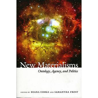New Materialisms: Ontology Agency and Politics (Paperback) by Coole Diana H. Frost Samantha