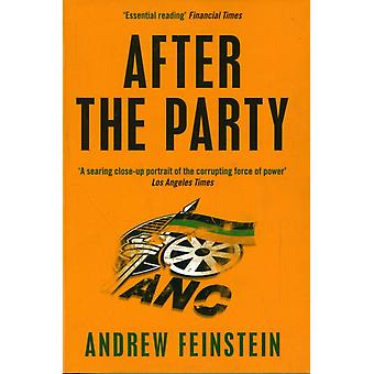 After the Party: Corruption the ANC and South Africa's Uncertain Future (Paperback) by Feinstein Andrew