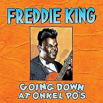 Freddie King - gå ned på Onkel Po? S [CD] USA importerer