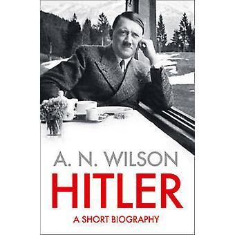Hitler by A. N. Wilson