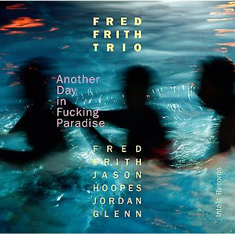 Frith / Glenn / Hoopes / Fred Frith Trio - en anden dag i Fucking Paradise [CD] USA import