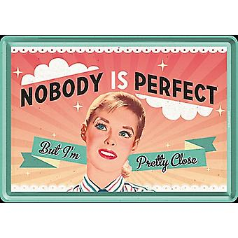 Nobody Is Perfect Funny Metal Postcard / Mini-Sign