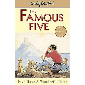 Five Have a Wonderful Time by Enid Blyton - Eileen Soper - 9780340681