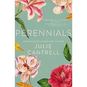 Perennials by Julie Cantrell - 9780718037642 Book