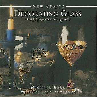 New Crafts - Decorating Glass - 25 Original Projects for Creative Glass