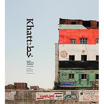 Khatt - Egyptens kalligrafiska landskap av Khatt - Egypten 's kalligrafiska