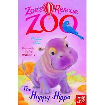 Zoe's Rescue Zoo - The Happy Hippo by Amelia Cobb - Sophy Williams - 9