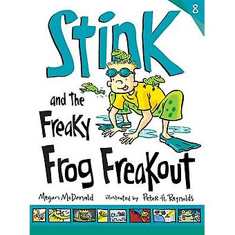 Stink and the Freaky Frog Freakout - No. 8 by Megan McDonald - Peter R