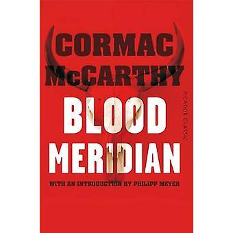 Blut-Meridian - Picador Classic (Hauptmarkt Hrsg.) von Cormac McCarthy