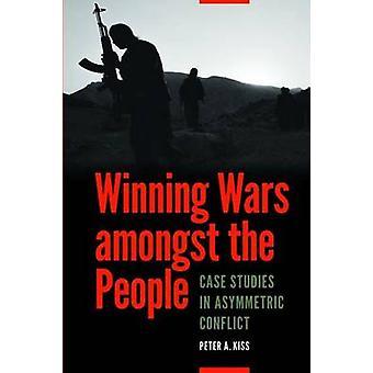 Winning Wars Amongst the People - Case Studies in Asymmetric Conflict