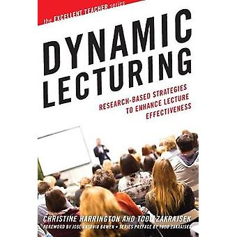 Dynamic Lecturing - Research-Based Strategies to Enhance Lecture Effec