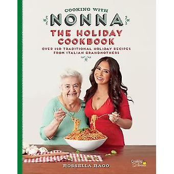 Cooking with Nonna - A Year of Italian Holidays - Over 100 Classic Holi