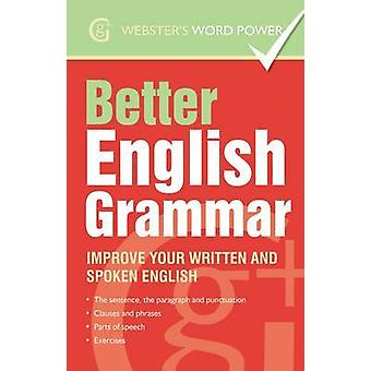 Better English Grammar - Improve Your Written and Spoken English by Be