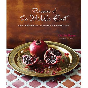 Flavours of the Middle East - Spiced and aromatic recipes from the anc