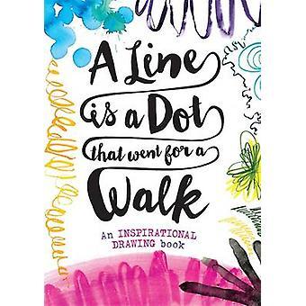 A Line is a Dot That Went for a Walk by Jo Fernihough - Jo Fernihough