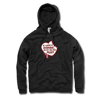 Mens Hoodie - If I Were A Zombie I'd Eat You The Most