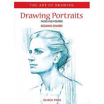 Dibujo de retratos - caras y figuras por Giovanni Civardi - 9781903975