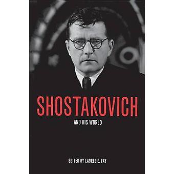 Schostakowitsch und seine Welt von Laurel E. Fay - 9780691120690 Buch