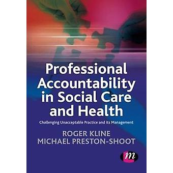 Professional Accountability in Social Care and Health - Challenging Un