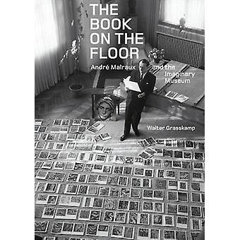 Boken på golvet - Andrew Malraux och Imaginaru Museum av Wa