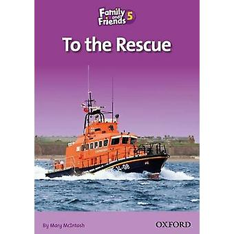 Family and Friends Readers 5 - To the Rescue by Mary McIntosh - 978019