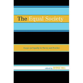 La société égalitaire - Essays on Equality in Theory and Practice par Georg