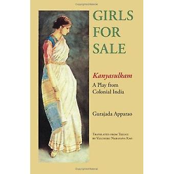 Girls for Sale - Kanyasulkam - a Play from Colonial India by Gurajada