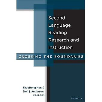 Second Language Reading Research and Instruction: Crossing the Boundaries