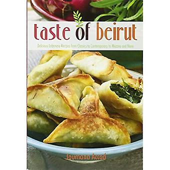 Taste of Beirut: 150+ Delicious Lebanese Recipes from Classics to Contemporary to Mezzes and More