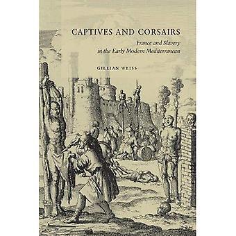 Jeńców i korsarzy: Francja i niewolnictwo w początku nowoczesne Morza Śródziemnego