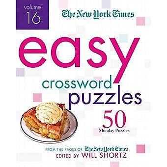 The New York Times Easy Crossword Puzzles, Volume 16: 50 Monday Puzzles from the Pages of the New York Times