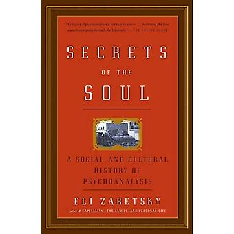 Secrets of the Soul: A Social and Cultural History of Psychoanalysis
