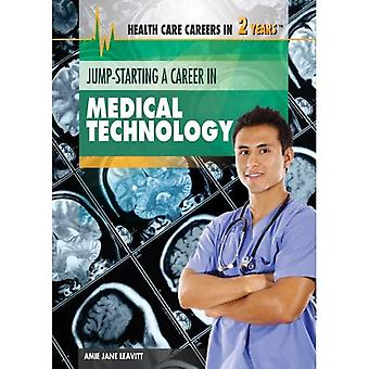 Jump-Starting a Career in Medical Technology (Health Care Careers in 2 Years)