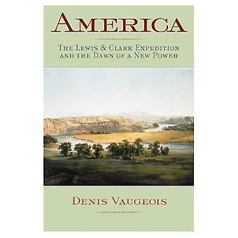 Amerika: De Lewis en Clark expeditie en het aanbreken van een nieuwe bevoegdheid