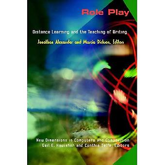 Role Play: Distance Learning and the Teaching of Writing (New Directions in Computers and Composition)