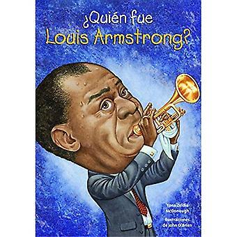 Quien Fue Louis Armstrong? (Quien Fue? / Who Was?)