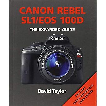 Canon Rebel SL1/EOS 100D (Expanded Guide)