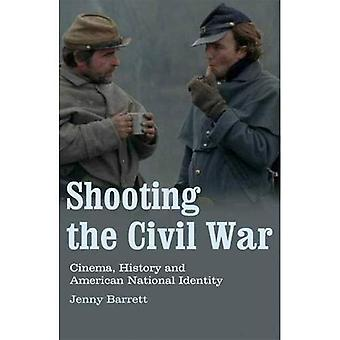 Shooting the Civil War: Cinema, History and American National Identity (Cinema and Society)