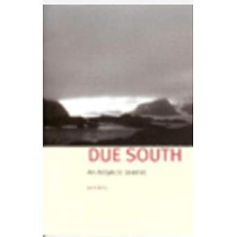 Due South: An Antarctic Journal