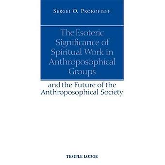 Esoteric Significance of Spiritual Work