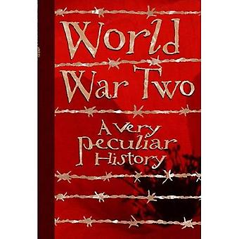 Very Peculiar History: World War Two, A Very Peculiar History