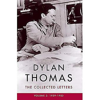 Dylan Thomas: The Collected� Letters Volume 2: 1939-1953