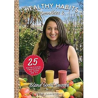 Healthy Habits Smoothies 2:� Blend Until Smooth