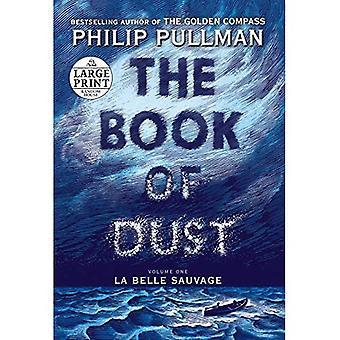 Le livre de la poussière: La Belle Sauvage (livre de poussière, tome 1) (livre de la poussière)