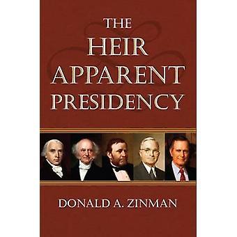 La présidence de l'héritier présomptif de Donald A. Zinman - Book 9780700622078