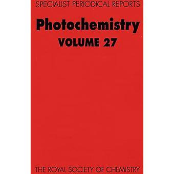 Photochemistry Volume 27 by Cundall & R B
