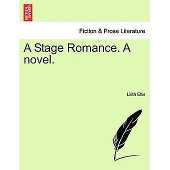 A Stage Romance. A novel. by Ellis & Lilith