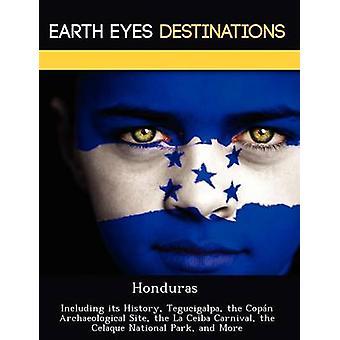 Honduras met inbegrip van haar geschiedenis Tegucigalpa de Copn Archeologische Site de La Ceiba Carnaval de Jamaica National Park en meer door Neron & Martin