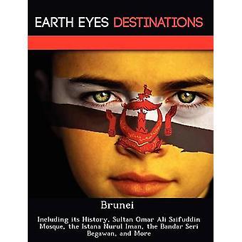 Brunei met inbegrip van haar geschiedenis Sultan Omar Ali Saifuddin Mosque de Istana Nurul Iman de Bandar Seri Begawan en meer door Wilkins & Sandra