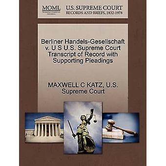 Berliner HandelsGesellschaft v. U S U.S. Supreme Court Transcript of Record with Supporting Pleadings by KATZ & MAXWELL C